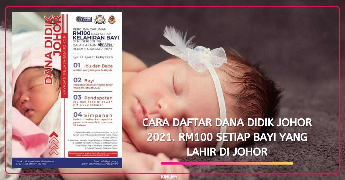 Cara Daftar Dana Didik Johor 2021. RM100 Setiap Bayi Yang ...