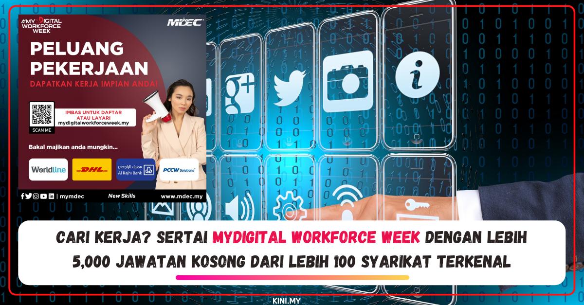 Cari Kerja Sertai MyDigital Workforce Week Dengan Lebih 5,000 Jawatan Kosong Dari Lebih 100 Syarikat Terkenal