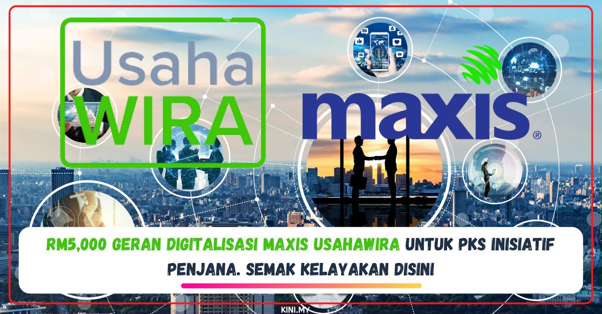 RM5,000 Geran Digitalisasi Maxis UsahaWira Untuk PKS Inisiatif PENJANA. Semak Kelayakan Disini